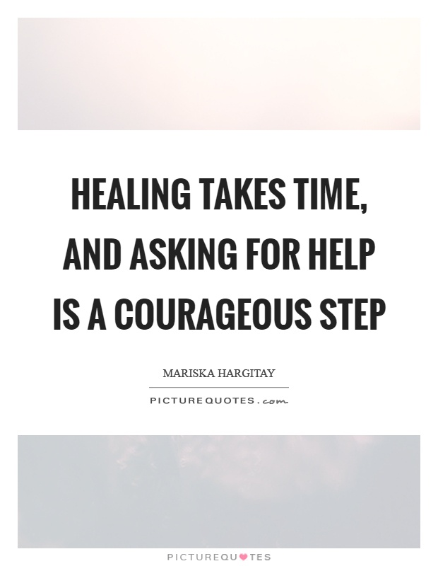 healing-takes-time-and-asking-for-help-is-a-courageous-step-quote-1